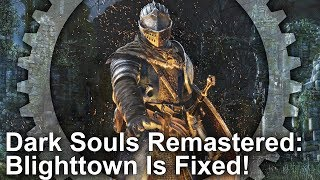 Blighttown Fixed in Dark Souls Remastered! PS4/PS4 Pro Performance Tested!