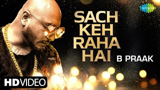 B Praak   Sach Keh Raha Hai   Official Music Video   Rehna Hai Tere Dil Mein (RHTDM)