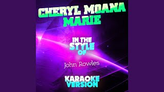 Cheryl Moana Marie (In the Style of John Rowles) (Karaoke Version)