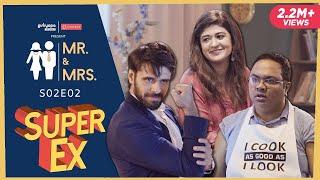 MR & MRS. S2 | E02 Super Ex Boyfriend ft. Nidhi Bisht & Biswapati Sarkar | Girliyapa
