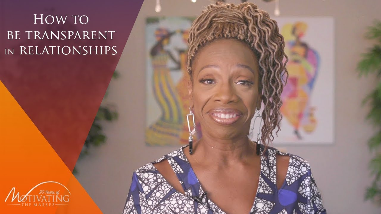 How To Be Transparent in Relationships - Lisa Nichols