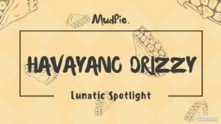 Havayano Drizzy - Lunatic Spotlight (Original Mix)