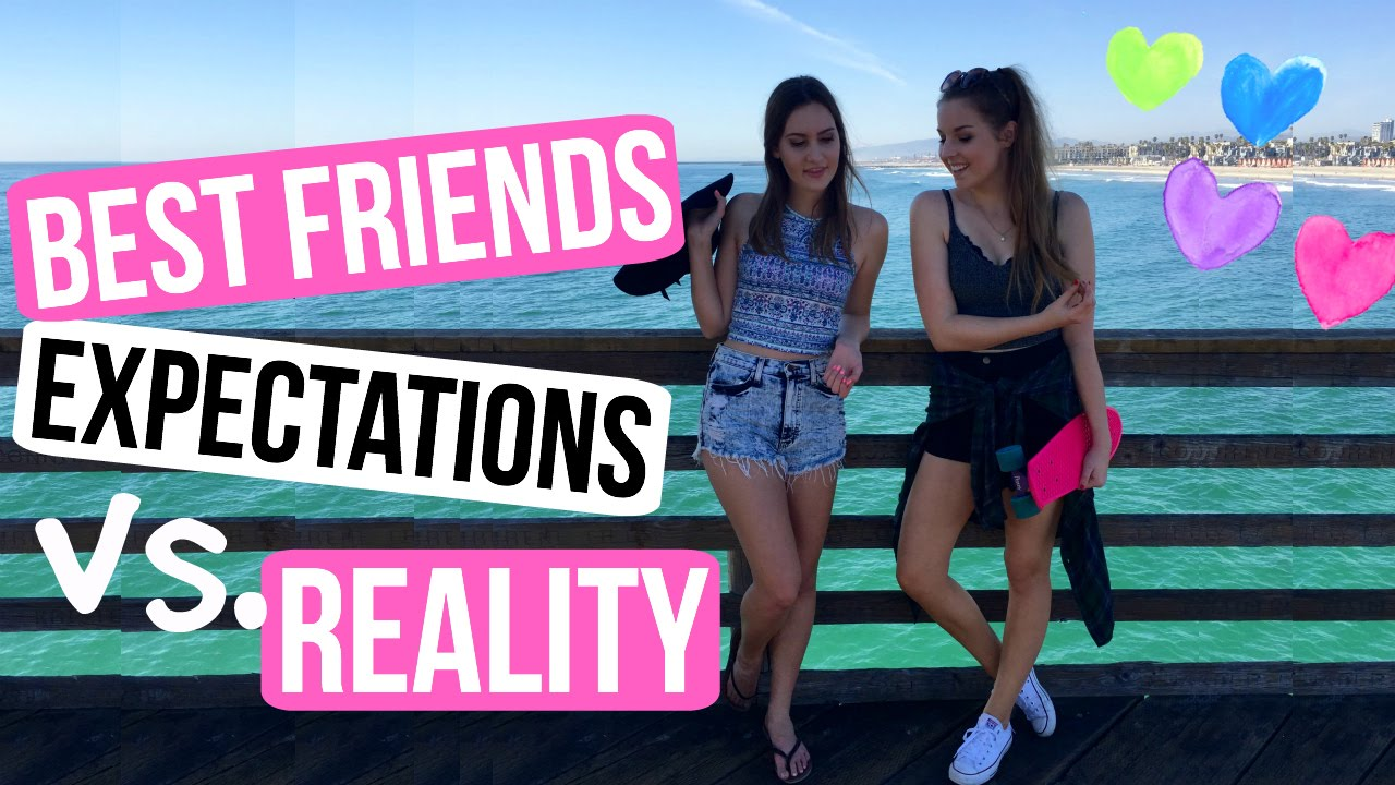 dating best friend expectations vs reality