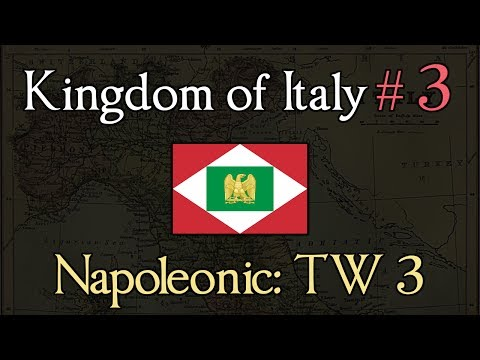 Kingdom of Italy 3: At War with Rome! Napoleonic: Total War 3