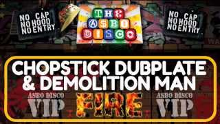 Chopstick Dubplate & Demolition Man - Fire (ASBO Disco VIP)