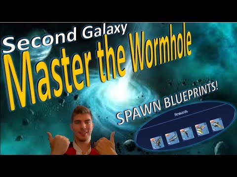 Second Galaxy: How To  Master The Wormhole And Get Ship Blueprints Everytime!