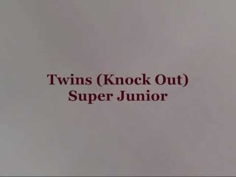Super Junior - Twins (Knock Out) [Han & Eng]