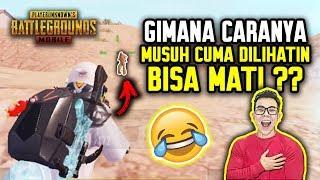 GIMANA CARANYA MUSUH CUMA DI LIATIN BISA MATI ?! - PUBG MOBILE INDONESIA