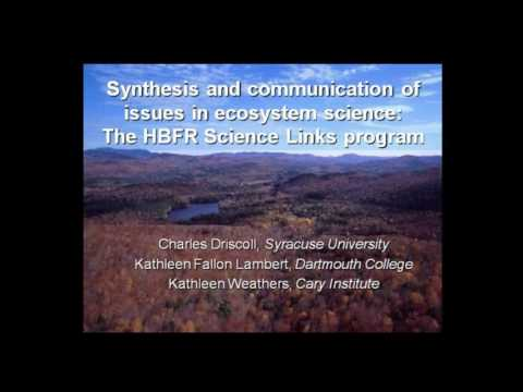 The Hubbard Brook Research Foundation Science Links Program: Synthesizing and Communicating Science