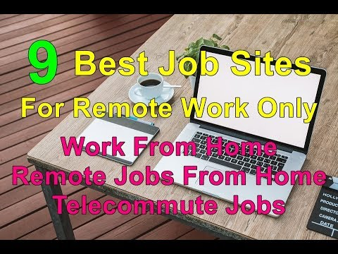 9 Best Job Sites For Remote Work Only Work From Home Jobs - YouTube