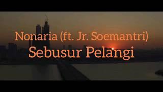 Download sebusur pelangi (feat. junior soemantri) | nonaria // lirik