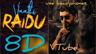 Vaathi Raid (8D AUDIO) - VTube   Master   Anirudh Ravichander   Arivu   Thalapathy Vijay   Use 🎧