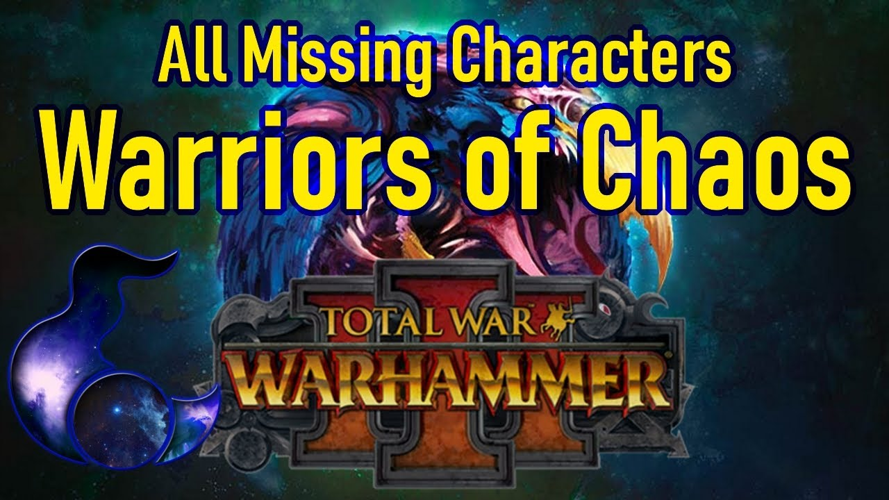 Download All Missing Warriors Of Chaos Characters Tzeentch- Total War Warhammer 3