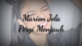 Marion Jola Pergi Menjauh Lirik marionjola musikindo liriklagu