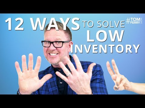 12 Ways to Solve Your Real Estate Low Inventory Crisis | #TomFerryShow