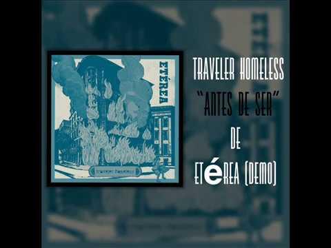 Antes de ser - Traveler Homeless (Demo Video)