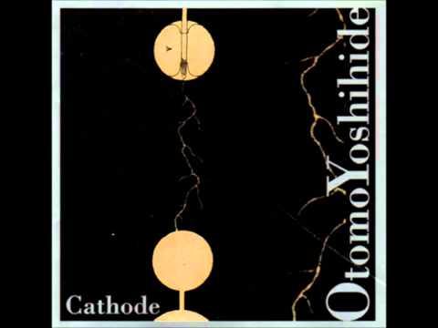 Otomo Yoshihide - Cathode #1