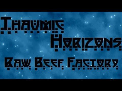Гайд. Завод бесконечной говядины. Thaumic Horizons