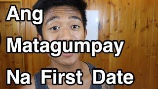 Ang MATAGUMPAY Na First Date