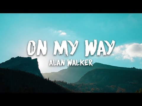 Alan Walker, Sabrina Carpenter & Farruko - On My Way (Lyrics)
