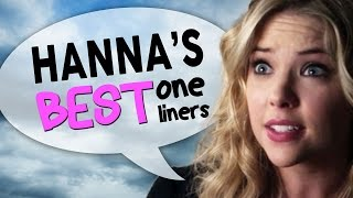 Hanna's Best One Liners From Pretty Little Liars