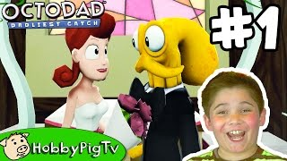 Octodad PART 1! Getting Married+Dadliest Catch Video Game HobbyPigTV