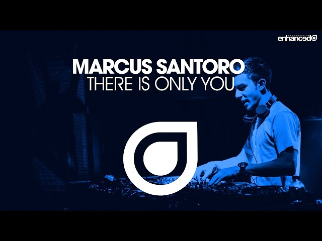Marcus Santoro - There Is Only You [OUT NOW]