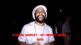 Ky-mani Marley - My Heart Cries (May 2012 Brand New)