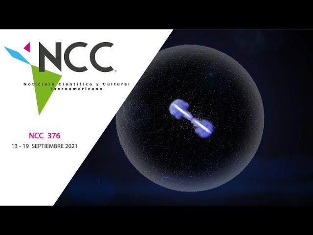 Noticiero Científico y Cultural Iberoamericano, emisión 376. 13 al 19 de septiembre del 2021