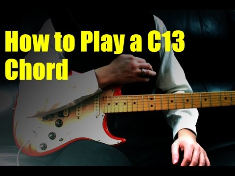 How to Play a C13 Chord