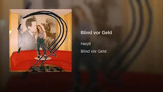 Haiyti - Blind vor Geld