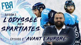 L'Odyssée des Spartiates / EPISODE 2 - AVANT L'AURORE / WebDoc Hockey sur Glace