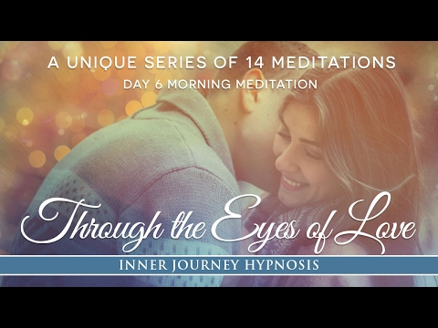 Through The Eyes of Love A Meditation to Meet Your Twin Flame
