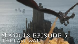 Game of Thrones Season 8 Episode 5 Predictions and Theories