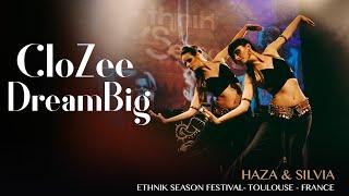 DreamBig - CloZee feat Haza & Silvia @ ETHNIK SEASON #6