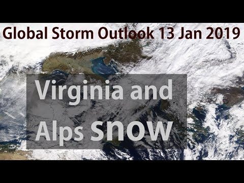 Alps And Virginia Snow - Global Storm Outlook 13 Jan 2019