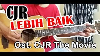 Tutorial Gitar LEBIH BAIK CJR Ost CJR The Movie