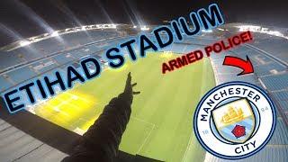 CLIMBING ETIHAD STADIUM *ARMED POLICE CAME*