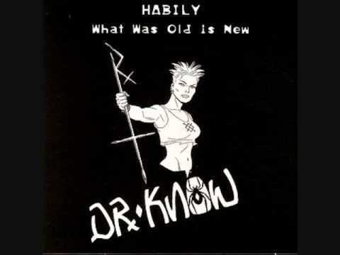 Dr Know Habily (What Was Old Is New) Part 2