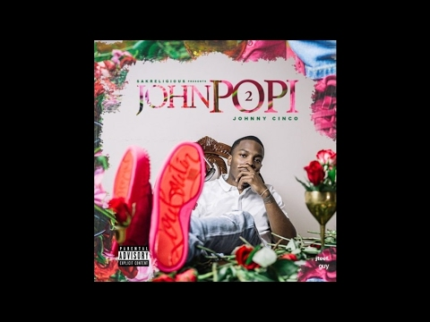 Johnny Cinco - Pourin' Up ft. YFN Lucci
