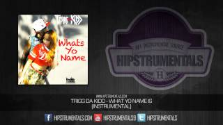 Trigga Da Kid - What Yo Name Is [Instrumental] + DOWNLOAD LINK