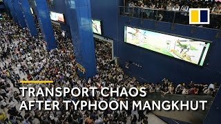 Typhoon Mangkhut brings transport chaos to Hong Kong