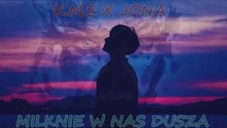 K.M.S x JONA - Milknie w nas dusza  2019 