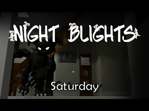 Night Blights (Saturday)