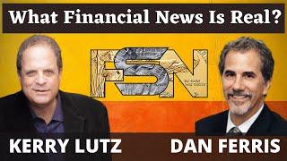 What Financial News Is Real?- Dan Ferris #4941