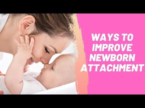 Ways to Improve Newborn Attachment