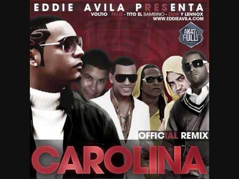 Eddie Avila Ft. Falo, Voltio, Tito 'El Bambino', Zion & Lennox -Carolina Remix