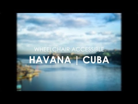 Wheelchair Accessible Havana Cuba | Video Tour | Spin the Gl