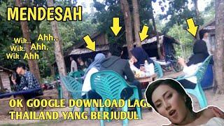 SUMPAH NGAKAK!! PRANK OK GOOGLE DOWNLOAD LAGU THAILAND JudulNya Wik Wik Ahh Ahh Ahh Mendesah
