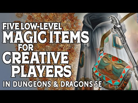 Five Low Level Magic Items for Creative Players in Dungeons & Dragons 5e